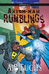 Axiom-man Episode No. 3: Rumblings Thumbnail