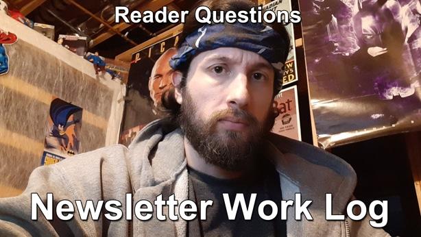 Reader Questions Newsletter Work Log thumbnail