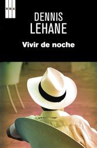 CIBASS Dennis Lehane vivir_de_noche
