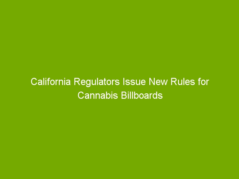 California Regulators Issue New Rules for Cannabis Billboards