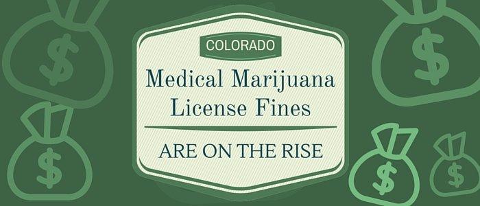 Colorado Medical Marijuana License Fines are on the Rise