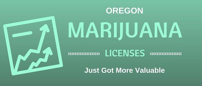 Oregon Marijuana Licenses Just Got More Valuable
