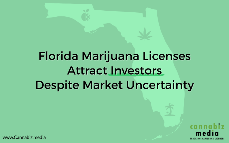 Florida Marijuana Licenses Attract Investors Despite Market Uncertainty