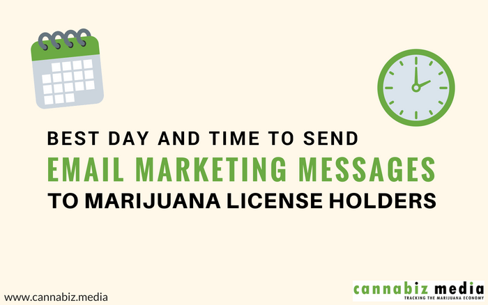 Best Day and Time to Send Email Marketing Messages to Marijuana License Holders