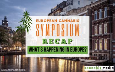 European Cannabis Symposium Recap: What's Happening in Europe?