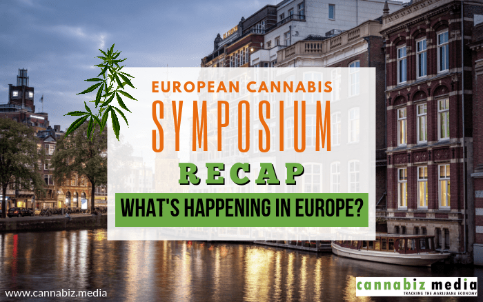 European Cannabis Symposium Recap: What's Happening in Europe?