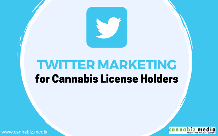 Twitter Marketing for Cannabis License Holders