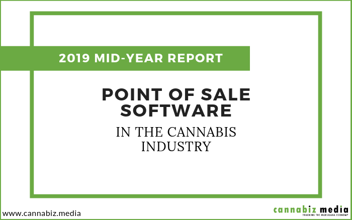 Point of Sale Software in the Cannabis Industry – Mid-Year 2019 Report