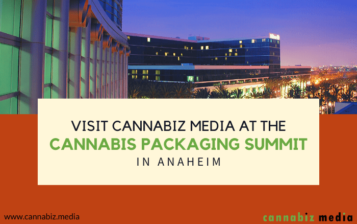 Visit Cannabiz Media at the Cannabis Packaging Summit in Anaheim