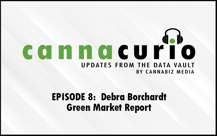 Cannacurio Podcast Episode 8 with Debra Borchardt of Green Market Report