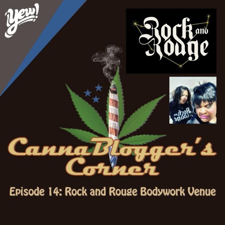 CannaBlogger's Corner Episode 14: Rock and Rouge Bodywork Venue