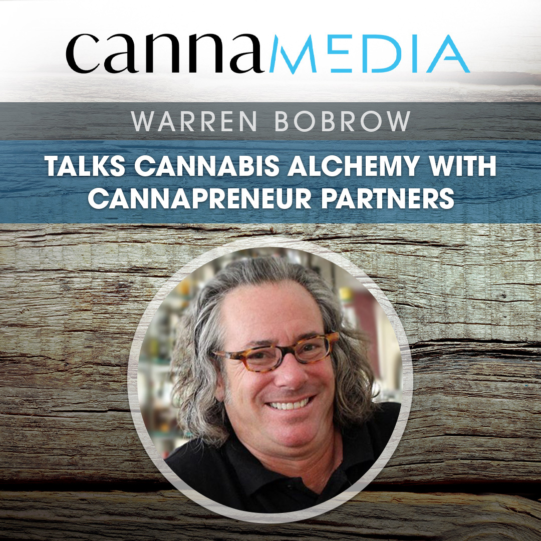 Warren Bobrow talks Cannabis Alchemy with Cannapreneur Partners