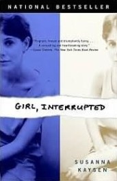 """Maybe I was just crazy. Maybe it was the 60's. Or maybe I was just a girl… interrupted."""