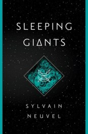 Sleeping Giants or I Wish This was The Iron Giant Instead by Sylvain Neuvel