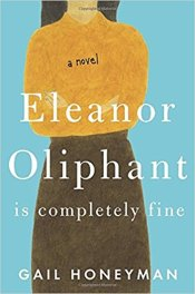 Eleanor Oliphant is Completely Fine is Completely Wonderful
