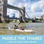 Paddle the Thames: A guide for canoes, kayaks and SUPs – new book
