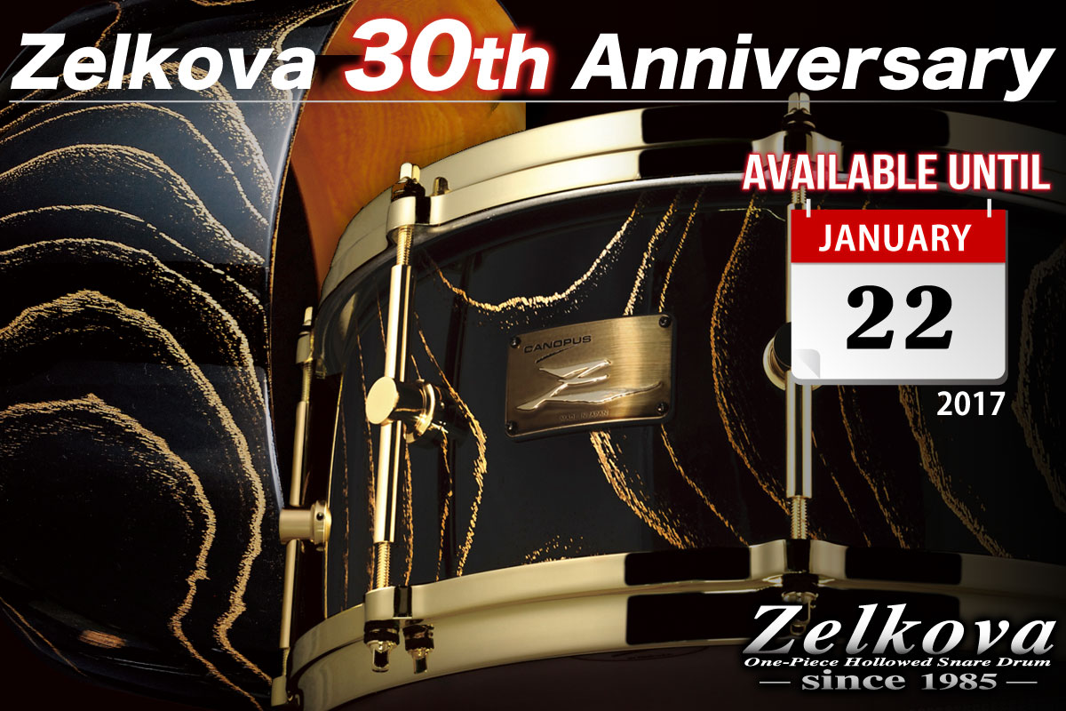 zelkova 30th anniversary edition canopus drums. Black Bedroom Furniture Sets. Home Design Ideas