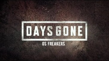 Days Gone | Exclusivo com o Bend Studio: Os Freakers | PS4