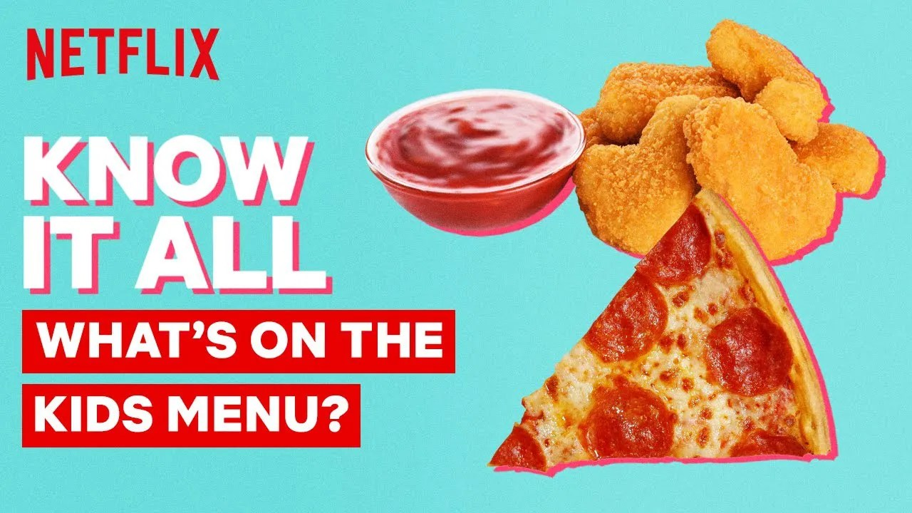 Know It All Podcast | What's On The Kids Menu | Netflix