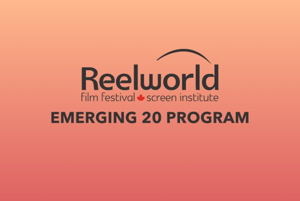 Reelworld Film Festival and Screen Institute, Emerging 20, E20, 2020, Class, Program, talent lab, announced, Helmann Wilhelm, Creemore Village, Telefilm Talent to watch fund, feature film, canted pictures, recipient