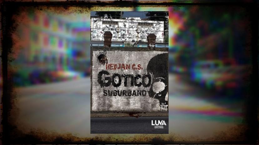 Gótico Suburbano - Hedjan C S - Luva Editora - Canto do Gárgula