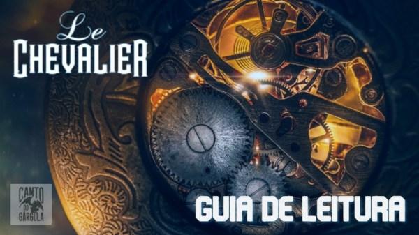 Le Chevalier - Guia de Leitura - Canto do Gárgula