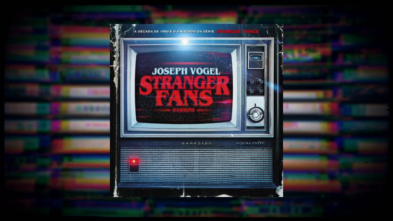 Stranger Fans - Joseph Vogel - DarkSide Books - Canto do Gárgula - Capa