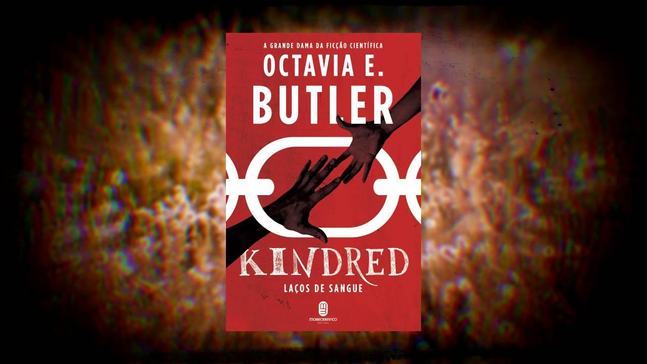 Kindred - Octavia E Butler - Editora Morro Branco