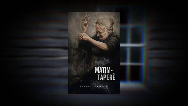 Matim-Taperê - Rafael Santos - Canto do Gárgula