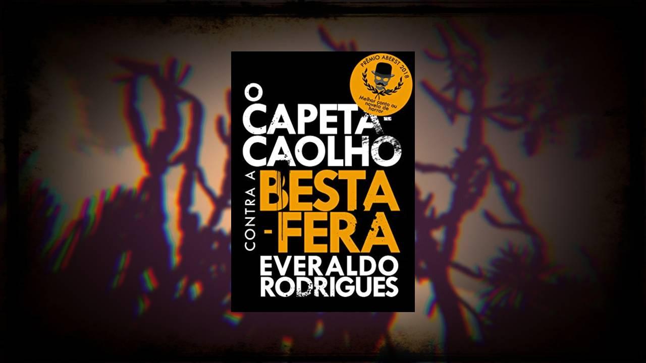 O Capeta-Caolho contra a Besta-Fera - Everaldo Rodrigues - Canto do Gárgula