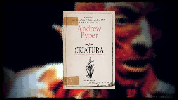 A Criatura - Andrew Pyper - Darkside Books - Canto do Gárgula