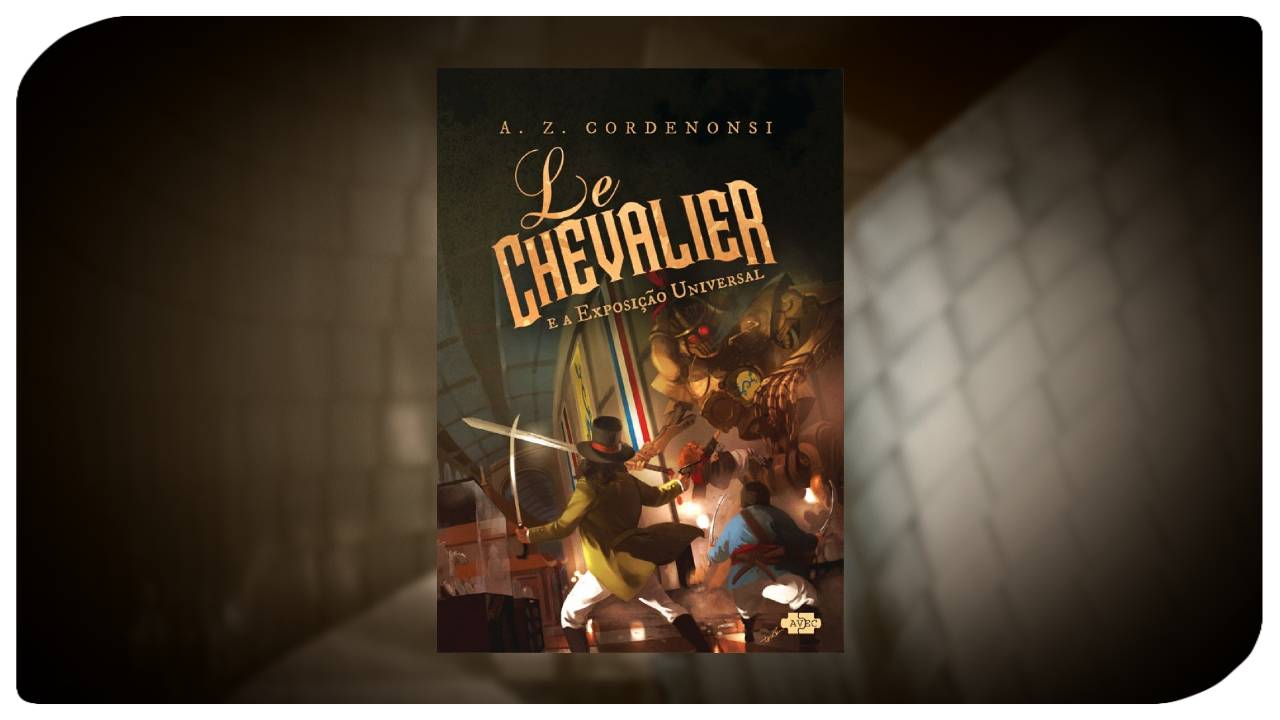 Le Chevalier e a Exposição Universal - A Z Cordenonsi - AVEC Editora - Canto do Gárgula