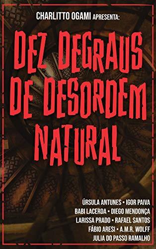 10 Degraus da Desordem Natural - Organizador Charlitto Ogami - Canto do Gárgula