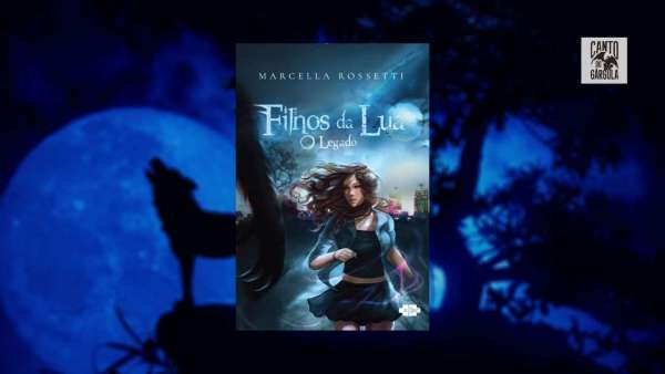 Filhos da Lua O Legado - Marcella Rossetti - AVEC Editora - Canto do Gárgula