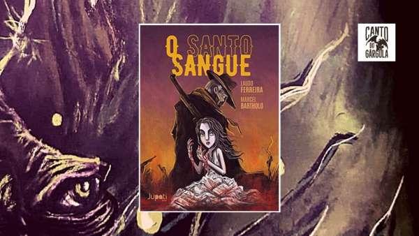 O Santo Sangue - Laudo Ferreira - Marcel Bartholo - Jupati Books - Canto do Gárgula