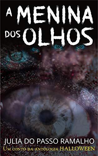 Capa do livro A Menina Dos Olhos, de Julia do Passo Ramalho, onde vários olhos estilizados observam o leitor