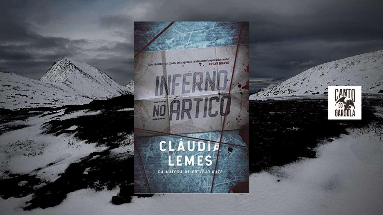 Inferno no Ártico - Cláudia Lemes