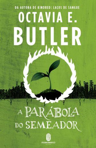 A Parábola do Semeador - Octavia Butler - Editora Morro Branco