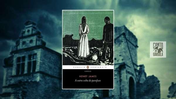 A volta do parafuso - Henry James - Editora Penguim