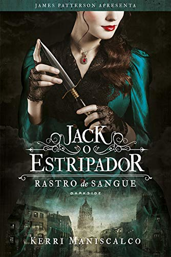 Rastro de Sangue - Jack o estripador - Kerri Maniscalco - Darkside Books - Canto Delas