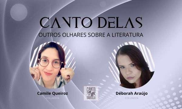 Coluna Canto Delas - Camile Queiroz e Déborah Araújo