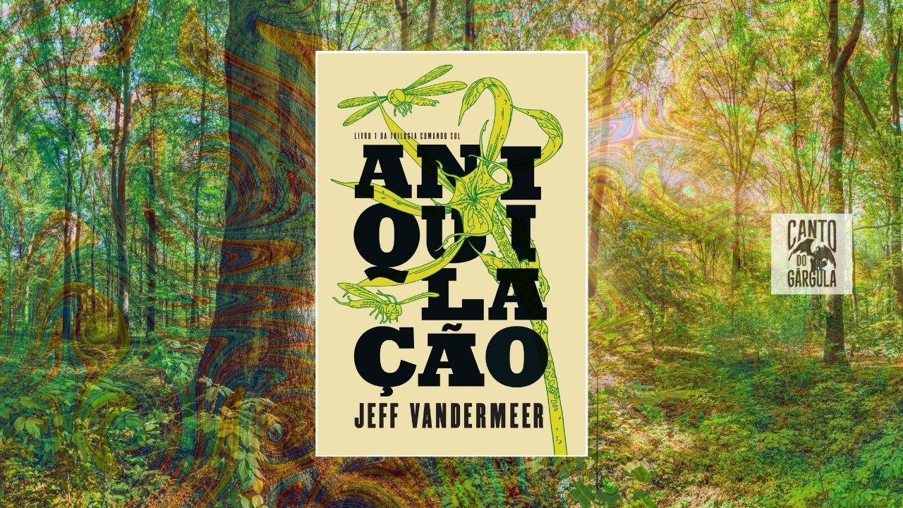Aniquilação - Jeff Vandermeer - Editora Intrínseca