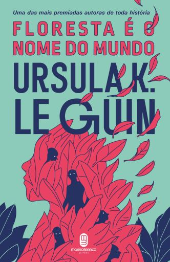 Floresta é o nome do mundo - Ursula Le Guin - Editora Morro Branco