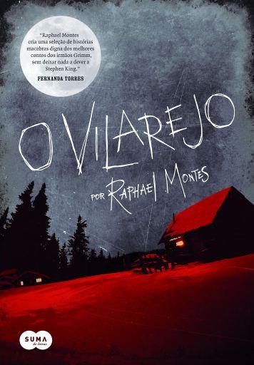 O Vilarejo - Raphael Montes - Editora Suma