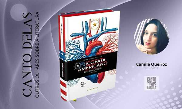 Psicopata Americano - Breat Easton Ellis - Darkside Books - Coluna Canto Delas - Colunista Camile Queiroz