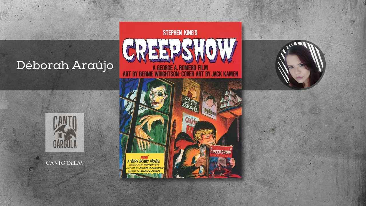 Creepshow - Stephen King - Darkside Books - Coluna Canto Delas - Déborah Araújo