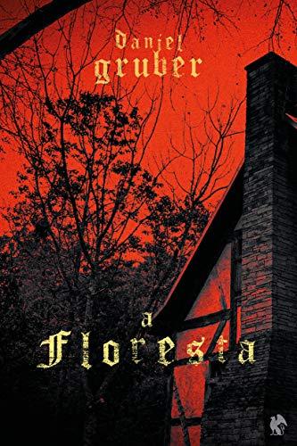 A Floresta - Daniel Gruber - O Grifo Editora