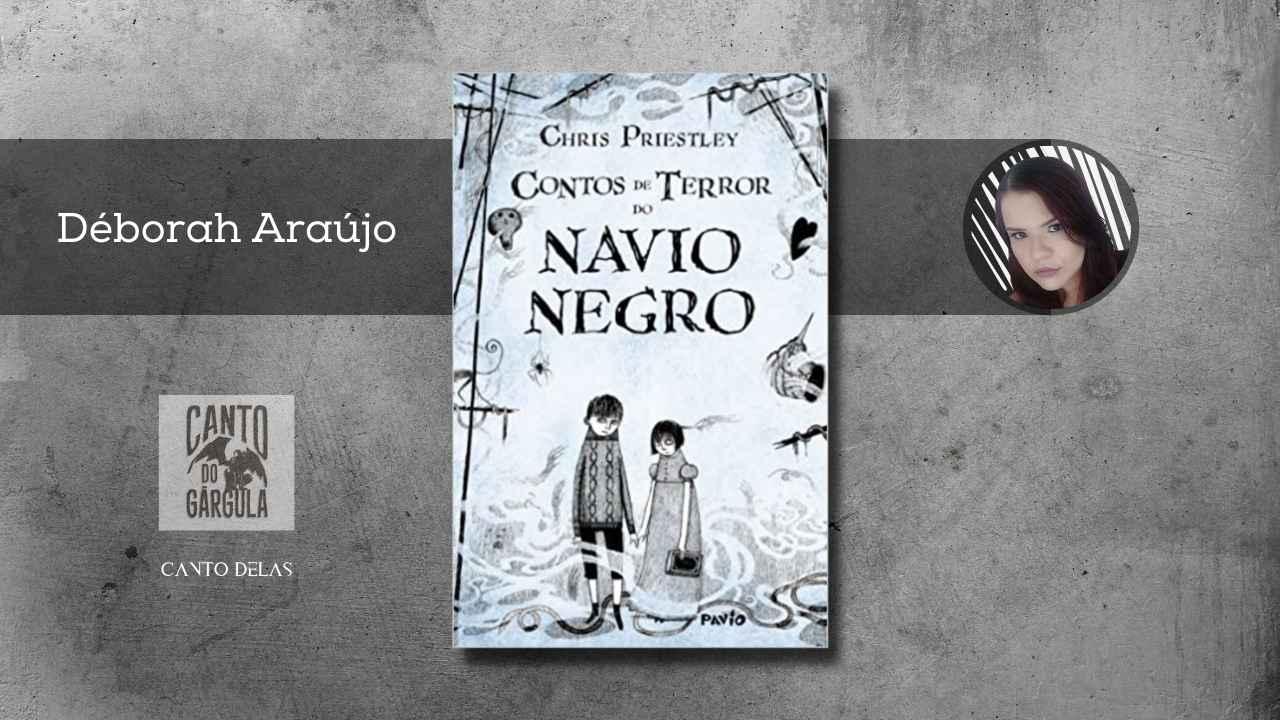 Contos de terror do Navio Negro - Chris Priestley - Editora Pavio