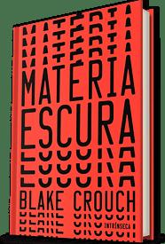 Matéria Escura - Blake Crouch - Editora Intrínseca
