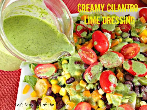 Creamy CilantroLime Dressing Can39t Stay Out of the Kitchen